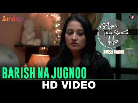 Na Barish Na Jugnoo - Agar Tum Saath Ho   Ritu Barmecha & Hitesh Bharadwaj   Asees Kaur & Romy