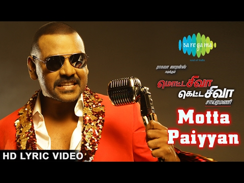 Motta Paiyyan - Lyrical Video | Motta Shiva Ketta Shiva | Raghava Lawrence | Nikki Galrani | Amrish