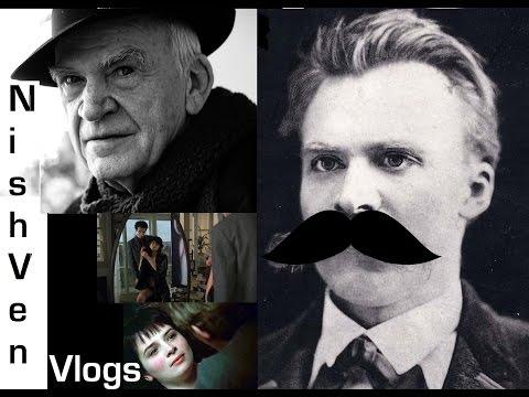 NishVen Vlogs - Nietzsche y Kundera: Tributo a La insoportable levedad del ser.