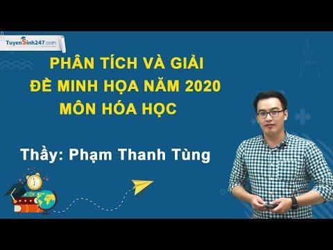 Hướng Dẫn Giải đề Thi Minh Họa Thi THPT QG Năm 2020 - Môn Hóa - Thầy Phạm Thanh Tùng