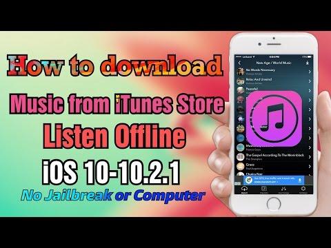 Download Free Music From ITunes Store-Listen Offline IOS 10-10.2.1 IPhone-iPad-iPod No Jailbreak