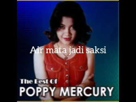 Poppy Mercury - Air Mata Jadi Saksi