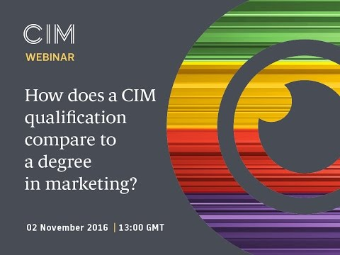 Qualifications Webinar - How does a CIM qualification compare to a degree in marketing?