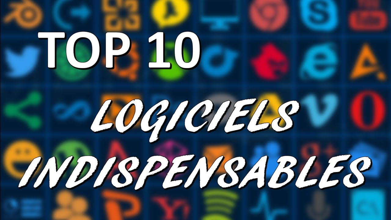 TOP 10 LOGICIELS indispensables | Tuto Pc Windows Astuces - YouTube