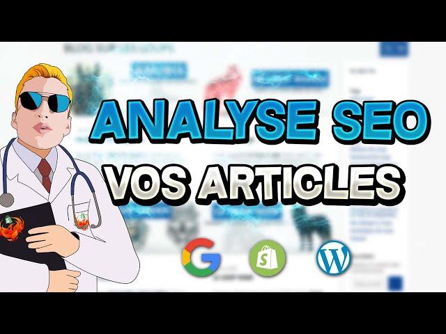 ANALYSE SEO DE VOS ARTICLES DE BLOG [Shopify & Wordpress]