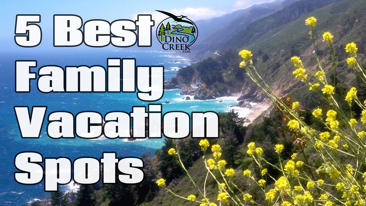 5 Best Family Vacation Spots