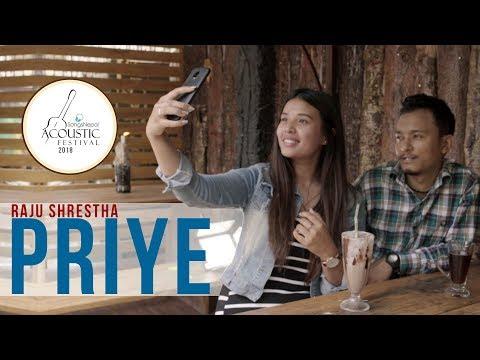 Priye - Raju Shrestha | New Nepali Acoustic Pop Song 2018