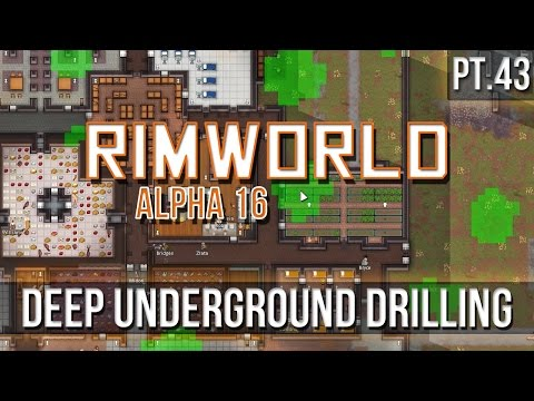 RIMWORLD - Deep Underground Drilling! [Pt.43] A16
