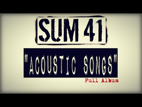 Sum 41  The Acoustics Full Album