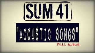 Sum 41 - The Acoustics (Full Album)