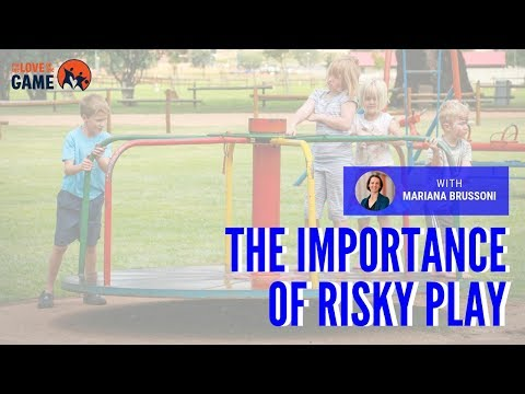 The Importance of Risky Play