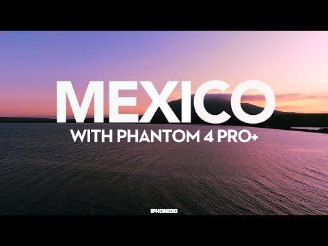 In Mexico with DJI Phantom 4 Pro+ [4K]