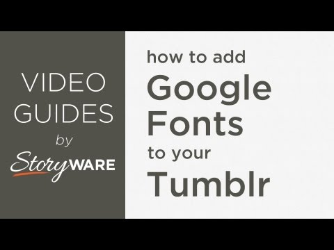 How To Add Custom Google Fonts To Your Tumblr Blog - From Storyware