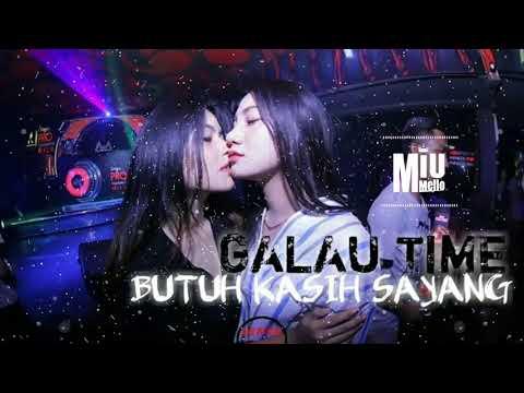 DJ AKU BUTUH KASIH SAYANG SLOW 2K19