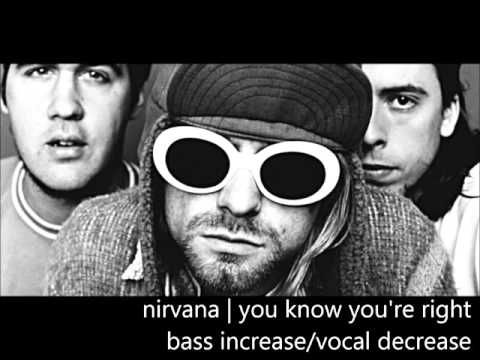 Nirvana You Know You're Right (Krist Bass Boost)