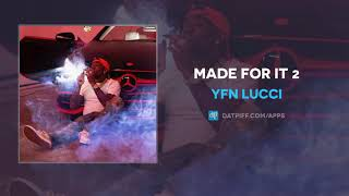 YFN Lucci - Made For It 2 (AUDIO)