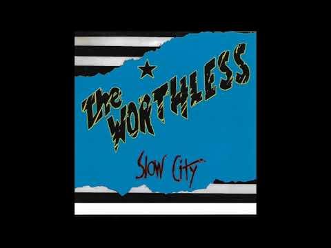 The Worthless - Slow City (Full Album 2000)