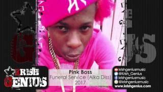 Pink Boss - Funeral Service (Alkaline Diss) January 2017
