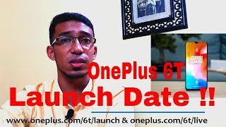 OnePlus 6T Launch Date confirmed | Officially confirmed