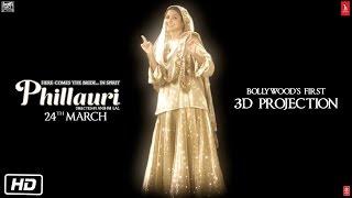 Phillauri | Bollywood's 1st 3D Projection | Anushka Sharma | Diljit Dosanjh | Suraj Sharma
