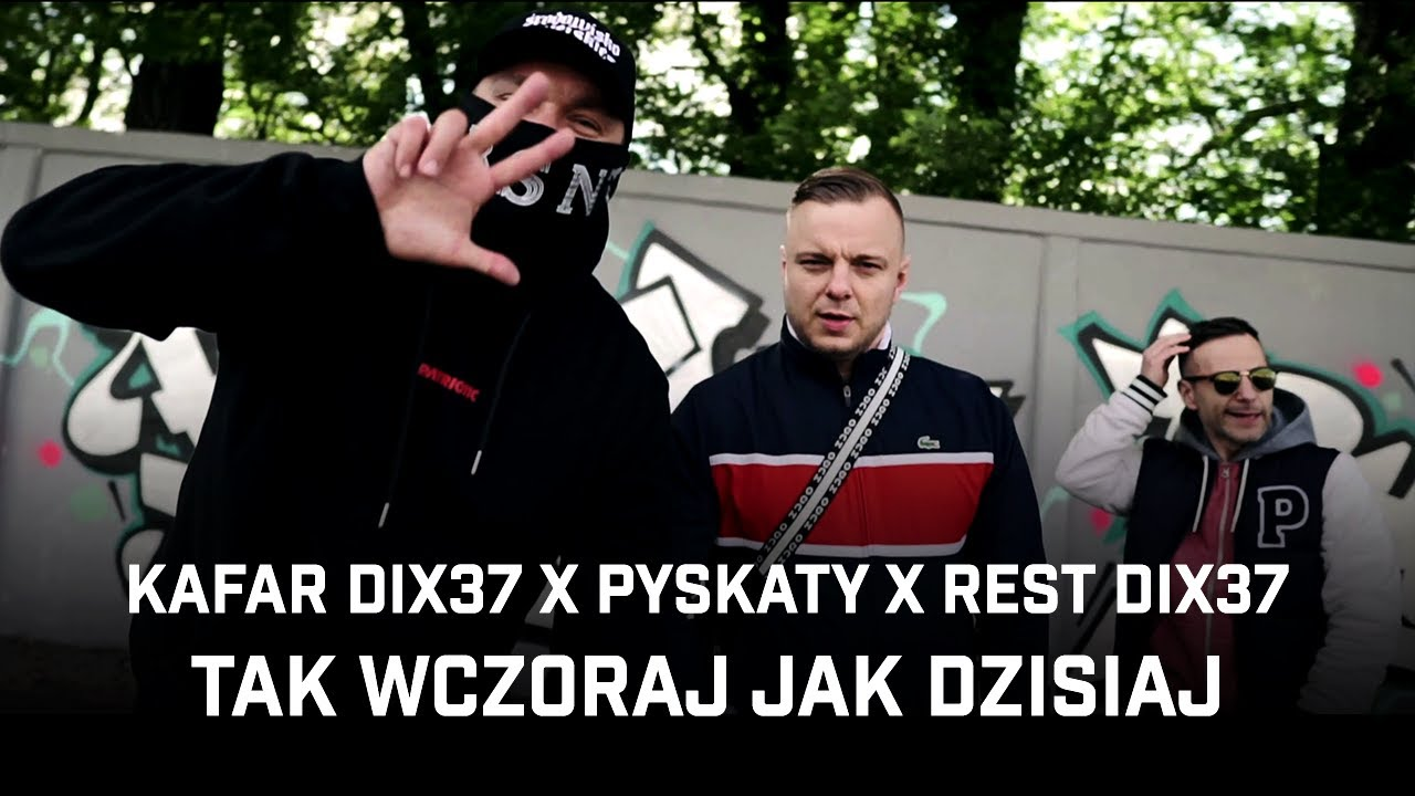 Kafar Dix37 ft. Pyskaty, Rest Dix37 - Tak wczoraj jak dzisiaj