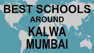 Best Schools around Kalwa Mumbai   CBSE, Govt, Private, International | Study Space