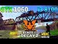 State of Decay 2 : GTX 1060 - i3 8100 l 1080p l 4K l