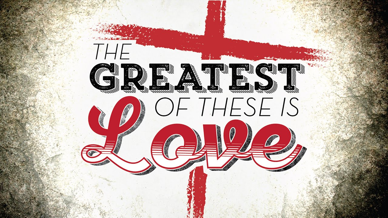 New point church the greatest of these is love youtube for Great love images