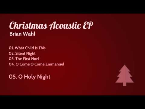 O Holy Night (acoustic) - Brian Wahl w/ chord chart