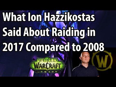 Ion Hazzikostas on Raiding in 2017 and 2008