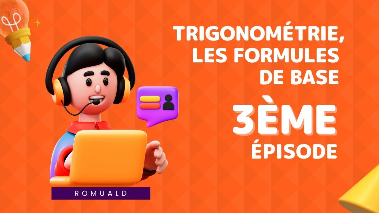 Les formules de base de la trigonométrie