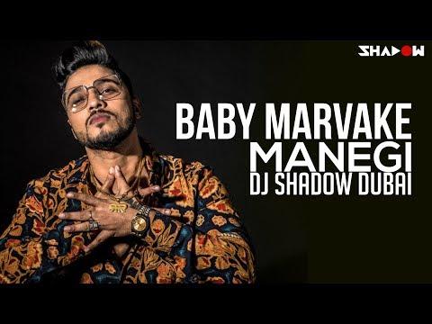 Raftaar - Baby Marvake Manegi | DJ Shadow Dubai Mashup
