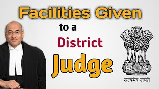 Perks and facilities of Judge | Judicial Magistrate | District Judge