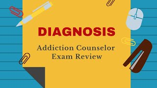 Review Of Diagnosis Addiction Counselor Exam Review