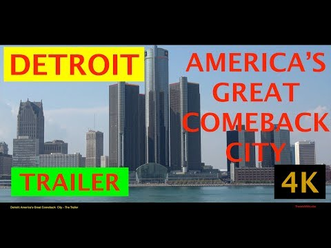 DETROIT - AMERICA'S GREAT COMEBACK CITY - TRAILER in 4K