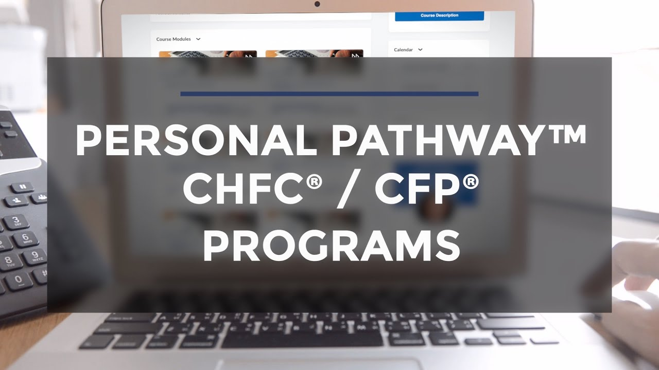 Your ChFC®/CFP® Education with Personal Pathway™