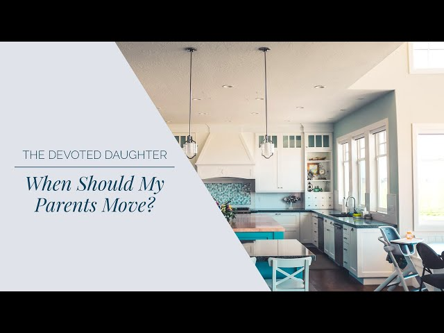 When Should My Parents Move?