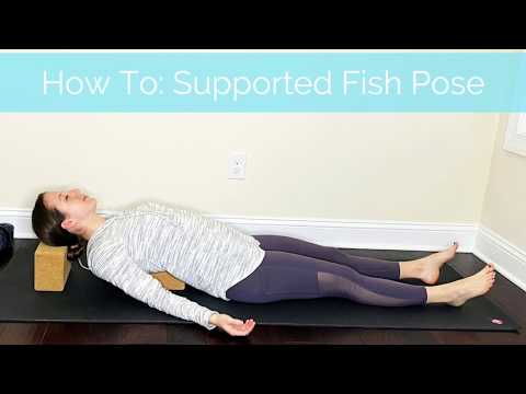 How To - Supported Fish Pose
