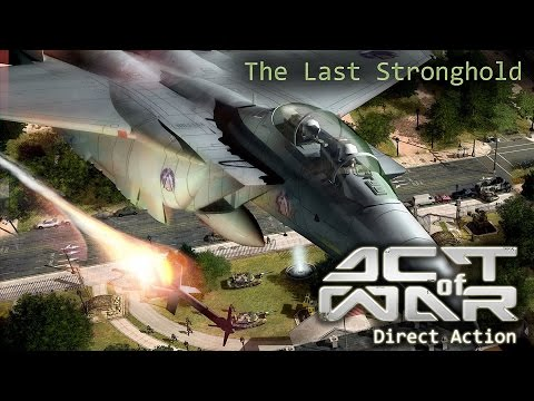 "Act of War: Direct Action. Part 13 ""The Last Stronghold"""