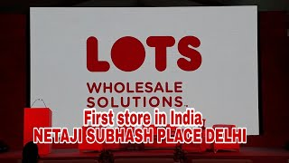 LOTS WHOLESALE SOLUTIONS First store in India