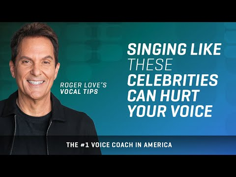 Singing Like These Celebrities Can Hurt Your Voice - Roger Love