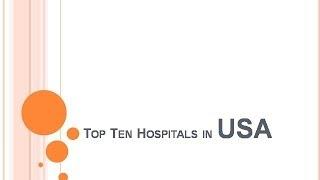 Top 10 Hospitals - Top ten Hospitals in USA