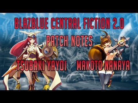Blazblue Central Fiction 2.0 Patch Changes: Makoto and Tsubaki