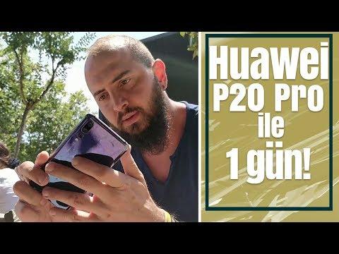 Huawei P20 Pro ile 1 gün! - P20 Pro bir günde neler yaşattı?