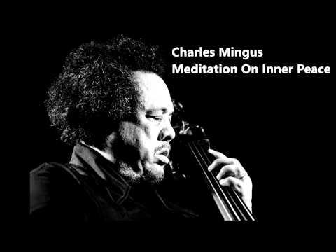 Charles Mingus - Meditation on inner peace