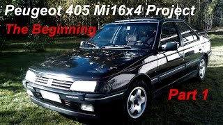 Peugeot 405 Mi16x4 Project - Part 1 - The Beginning