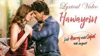 Hawayein Lyrical Video | Jab Harry Met Sejal | Full HD