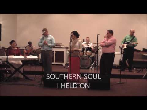 SOUTHERN SOUL - I HELD ON