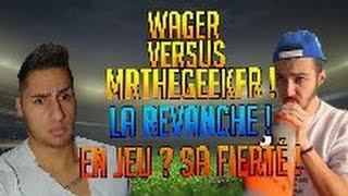 Fifa 15 - Wager La revanche ! Vs MrTheGeekFr .