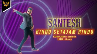 Santesh - Rindu Setajam Rindu Mp3